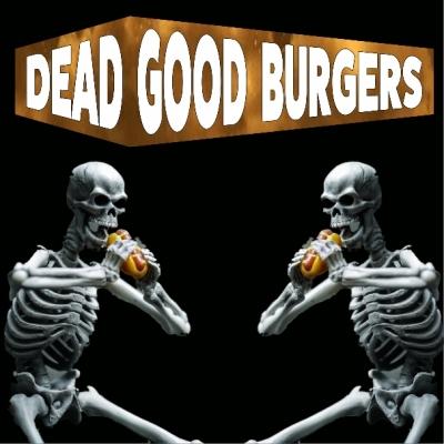 Dead Good Burger Company